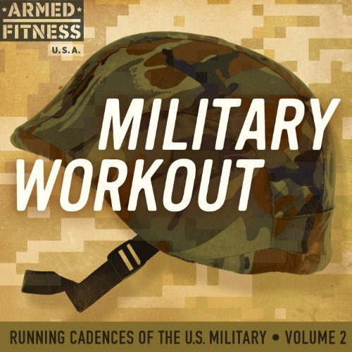 Military Workout: Running Cadences of the U.S. Military Volume 2