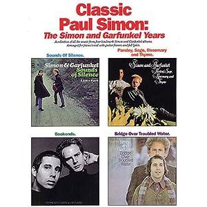 Classic Paul Simon: The Simon and Garfunkel Years (Paul Simon/Simon & Garfunkel)