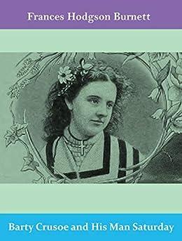 Barty-Crusoe-and-His-Man-Saturday By Frances Hodgson Burnett In Pdf