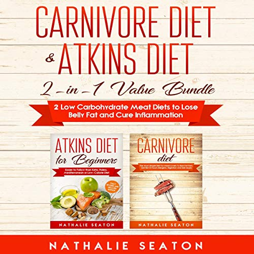 Carnivore Diet & Atkins Diet: 2-In-1 Value Bundle  By  cover art