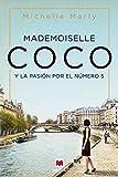 Mademoiselle Coco: y la pasión por el nº 5 (Grandes Novelas)