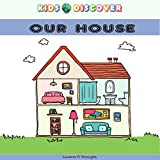 kids discover our house: Word Book for Children Parts of our house with Pictures (KDV 2)