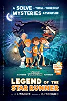 Legend of the Star Runner (Timmi Tobbson Adventure)