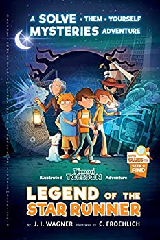 Legend of the Star Runner  A Timmi Tobbson Adventure Book for Boys and Girls  Solve-Them-Yourself Mysteries for Kids 8-12