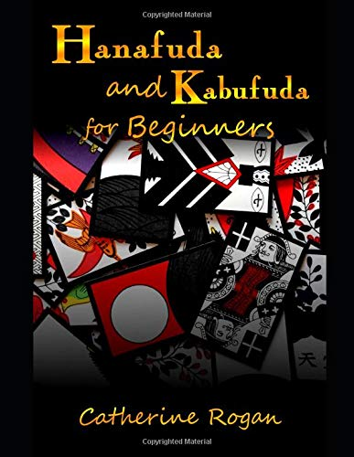 Hanafuda and Kabufuda for Beginners: First games with Japanese flower cards