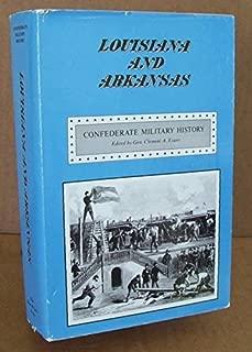 LOUISIANA AND ARKANSAS Confederate Military History
