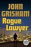 Rogue Lawyer: A Novel (Random House Large Print)