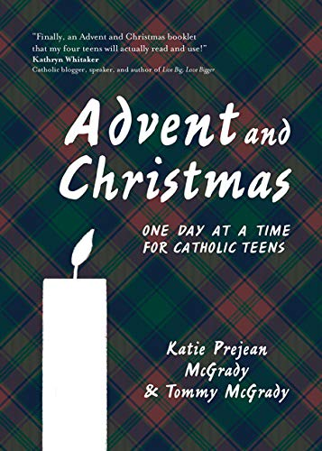 Advent and Christmas: One Day at a Time for Catholic Teens (English Edition)