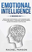 Emotional Intelligence: Empath and Overthinking: A Life-Changing Guide to Overcome Anxiety, Confusion, Negative Energy and Better Manage Your Feelings