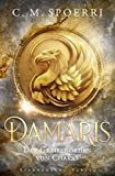 Damaris (Band 1): Der Greifenorden von Chakas