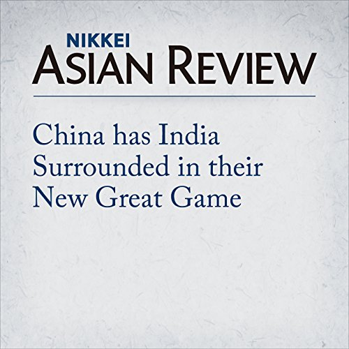China has India Surrounded in their New Great Game cover art