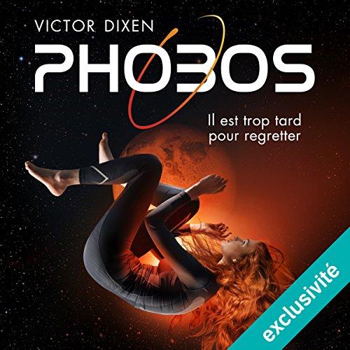 Couverture de Phobos. Il est trop tard pour oublier