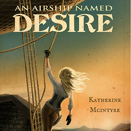 An Airship Named Desire audiobook cover art