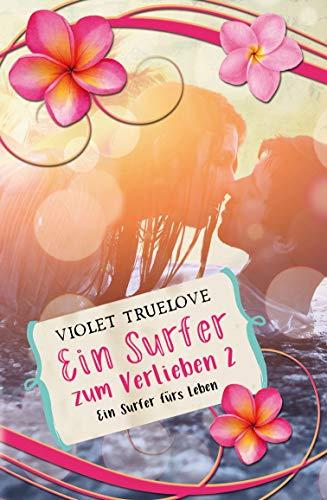 Ein Surfer zum Verlieben 02 - Ein Surfer fürs Leben