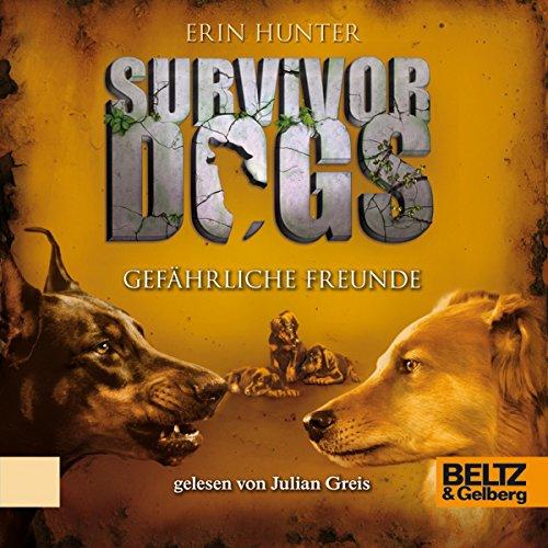 Gefährliche Freunde (Survivor Dogs 3) Titelbild