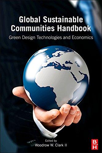 Global Sustainable Communities Handbook: Green Design Technologies and Economics (English Edition)