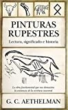 Pinturas rupestres. Lectura, significado e historia