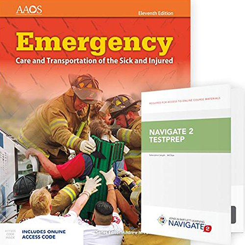 Compare Textbook Prices for Emergency Care and Transportation of the Sick and Injured Includes Navigate 2 Essentials Access + Navigate 2 TestPrep: Emergency Medical Technician 11 Edition ISBN 9781284117608 by American Academy of Orthopaedic Surgeons (AAOS)