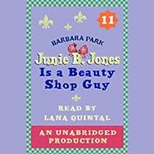 Junie B. Jones Is a Beauty Shop Guy: Junie B.Jones #11