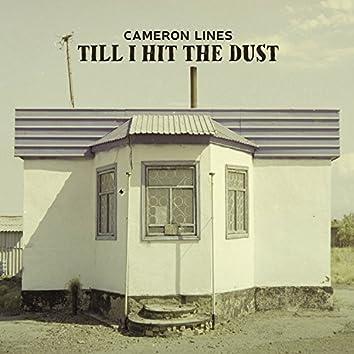 Till I Hit The Dust