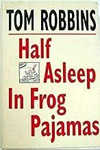 By Tom Robbins - Half Asleep in Frog Pajamas (1994-08-16) [Hardcover]