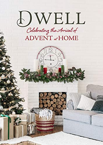Dwell: Celebrating the Arrival of Advent at Home (English Edition)