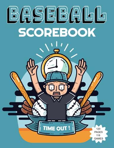 Baseball Scorebook : 120 pages 118 games: Scorekeeper Book   Baseball score sheets to fill out   118 baseball and softball score sheets   Baseball Record Book for Coaches and Teams