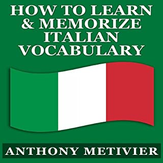 How to Learn and Memorize Italian Vocabulary... audiobook cover art