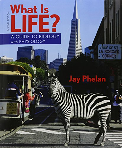What is Life? Guide to Biology with Physiology, BioPortal Access Card, & Go Guide