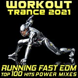 Workout Trance 2021 Running Fast EDM Top 100 Hits Power Mixes