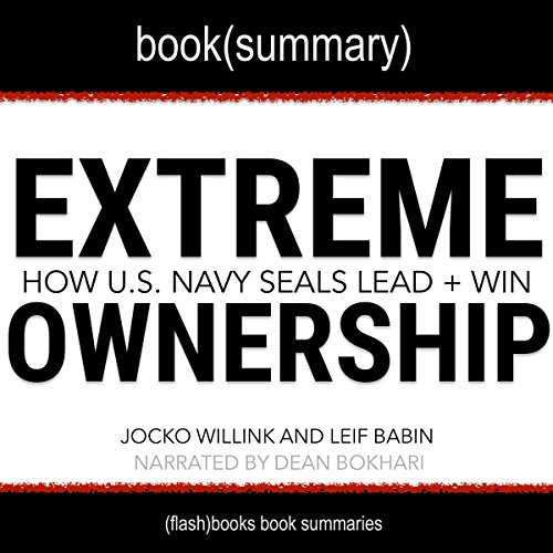 Summary of Extreme Ownership: How US Navy SEALS Lead and Win by Jocko Willink and Leif Babin cover art