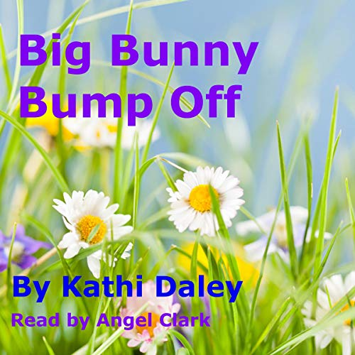 Big Bunny Bump Off Audiobook By Kathi Daley cover art
