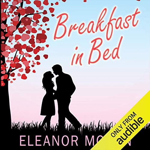 Breakfast in Bed                   By:                                                                                                                                 Eleanor Moran                               Narrated by:                                                                                                                                 Lisa Coleman                      Length: 10 hrs and 23 mins     3 ratings     Overall 3.7