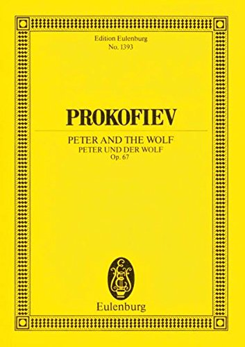 Peter und der Wolf: Ein musikalisches Märchen. op. 67. Sprecher und Orchester. Studienpartitur. (Eulenburg Studienpartituren)