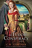 The Tudor Conspiracy: A Novel (The Elizabeth I Spymaster Chronicles, 2)