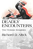 Deadly Encounters: Two Victorian Sensations