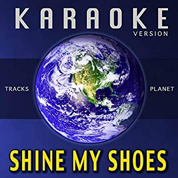 Shine My Shoes (Karaoke Version)