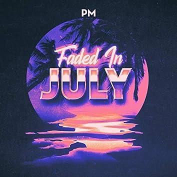 Faded in July