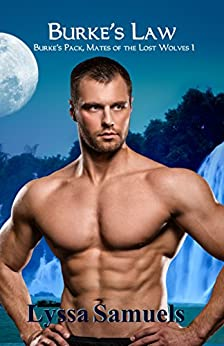 Burke's Law (Burke's Pack, Mates of the Lost Wolves Book 1) by [Lyssa Samuels]