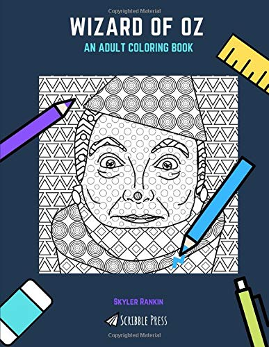 WIZARD OF OZ: AN ADULT COLORING BOOK: A Wizard Of Oz Coloring Book For Adults