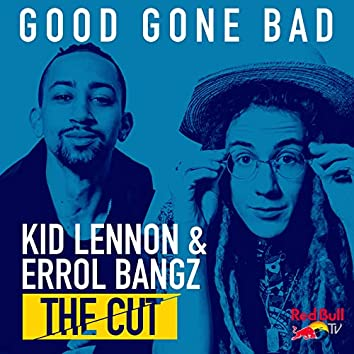 Good Gone Bad (From Red Bull's the Cut: LA)