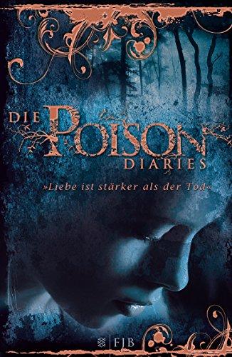 Die Poison Diaries: Band 2