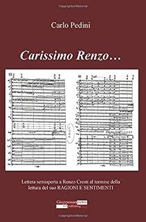 Carissimo Renzo... Lettera semiaperta a Renzo Cresti al termine della lettura del suo «Ragioni e sentimenti»