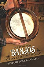 Building New Banjos for an Old-Time World (Folklore Studies in Multicultural World)