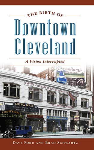 The Birth of Downtown Cleveland: A Vision Interrupted PDF Books
