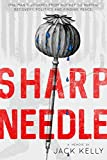 Sharp Needle: One Man's Journey from Hockey to Heroin, Recovery, Politics and Finding Peace