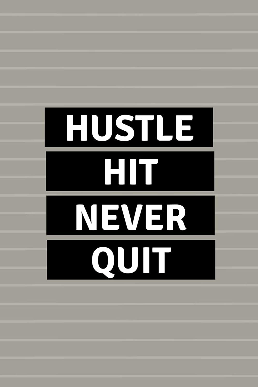 シャンプー静脈入場料Hustle Hit Never Quit: Black White Gray Stripe Sports Journal