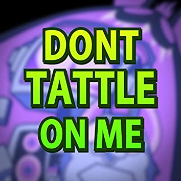 Don't Tattle on Me (feat. Caleb Hyles)