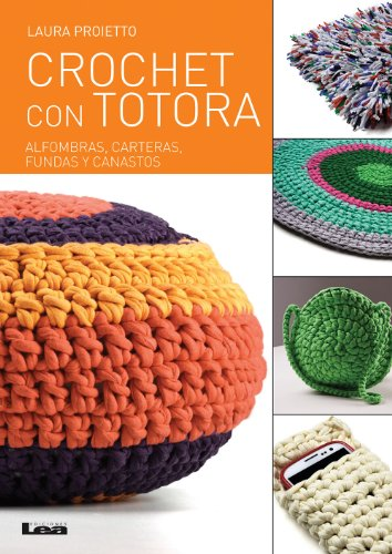Crochet con totora: Alfombras, Carteras, Fundas y canastos (Manos Maravillosas nº 14)