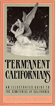 Permanent Californians: An Illustrated Guide to the Cemeteries of California 0930031210 Book Cover